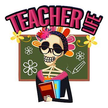 Teacher Funny Life Skeleton Halloween  by macshoptee