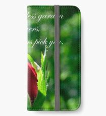 In An Endless Garden Of Flowers I Will Always Pick You iPhone Wallet/Case/Skin