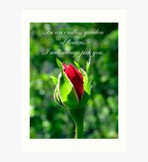 In An Endless Garden Of Flowers I Will Always Pick You Art Print