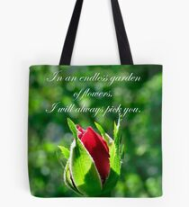 In An Endless Garden Of Flowers I Will Always Pick You Tote Bag