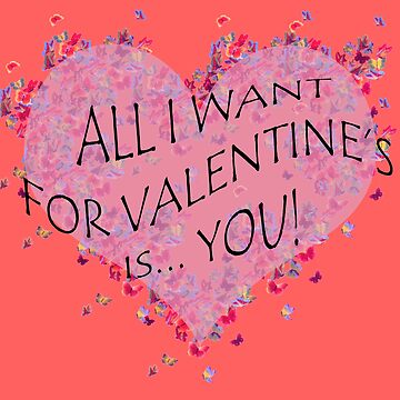All I want for Valentine's is you by arkitekta