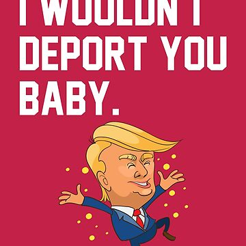 Trump Valentine / POTUS / Donald Trump / Presidential Love / Deportation / Homeland / The Wall / Executive Order / Happy Valentine's Day / by larspat