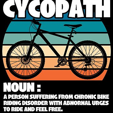 Mountain Biking Cycling Funny Design - Cycopath Noun by kudostees