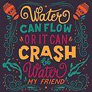 Be water my friend 2 by BlueLela