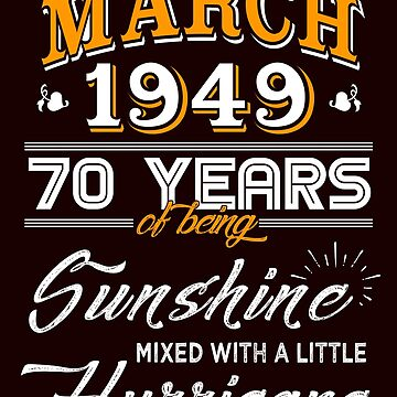 March 1949 Birthday Gifts - March 1949 Celebration Gifts - Awesome Since March 1949 by daviduy