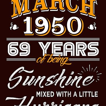 March 1950 Birthday Gifts - March 1950 Celebration Gifts - Awesome Since March 1950 by daviduy