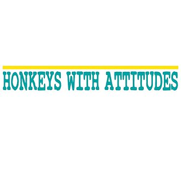 """Honkeys With Attitudes"" tee design. Awesome and fabulous gift to your friends and family!Grab yours by Customdesign200"