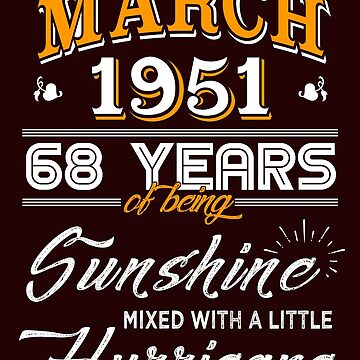 March 1951 Birthday Gifts - March 1951 Celebration Gifts - Awesome Since March 1951 by daviduy