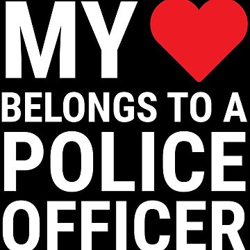 Cute Police Officer Wife My Heart T-shirt by zcecmza