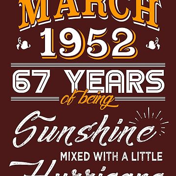 March 1952 Birthday Gifts - March 1952 Celebration Gifts - Awesome Since March 1952 by daviduy