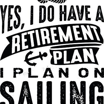 Retirement Plan Sailing by CreativeTrail