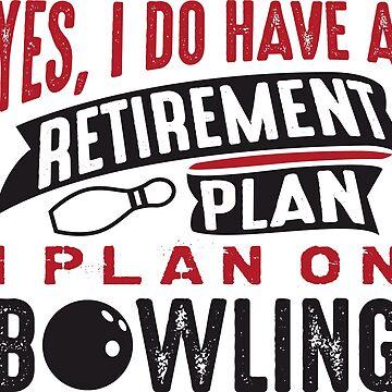 Retirement Plan Bowling by CreativeTrail