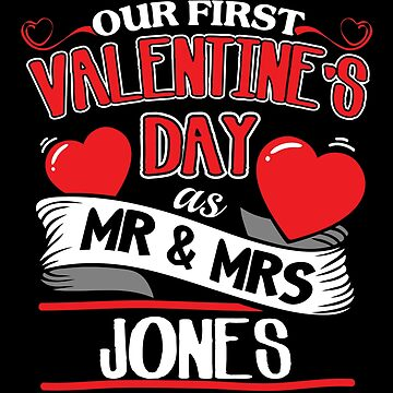 Jones First Valentines Day As Mr And Mrs by epicshirts