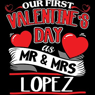 Lopez First Valentines Day As Mr And Mrs by epicshirts