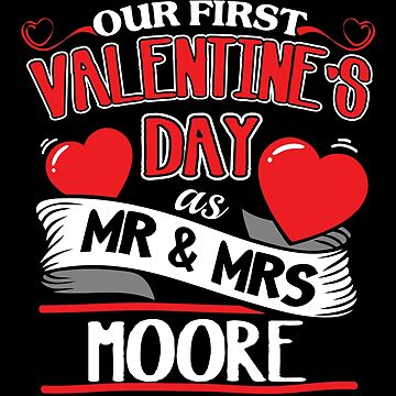 Moore First Valentines Day As Mr And Mrs by epicshirts