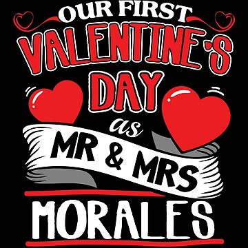 Morales First Valentines Day As Mr And Mrs by epicshirts