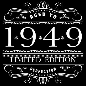 1949 Limited Edition Birthday by thepixelgarden