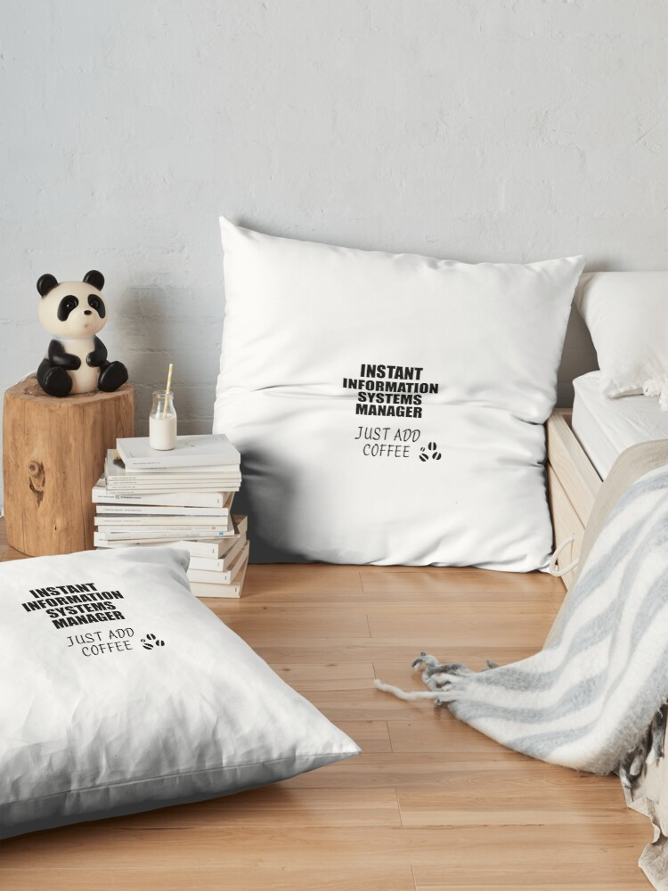 Alternate view of Information Systems Manager Instant Just Add Coffee Funny Gift Idea for Coworker Present Workplace Joke Office Floor Pillow