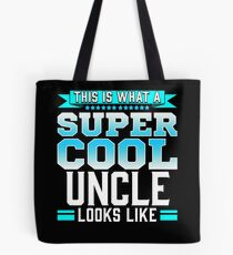 This Is What A Super Cool Uncle Looks Like Tote Bag