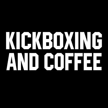 Kickboxing And Coffee by STdesigns