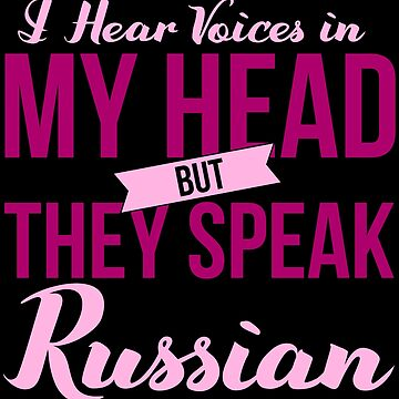 I hear voices in my head, They speak russian2 by KaylinArt