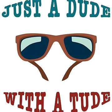 Just a dude with a tude by Kriv71