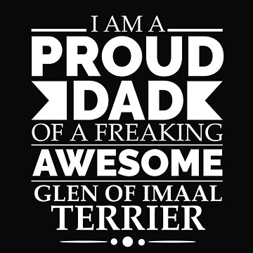 Proud Dad Glen of Imaal Dog Dad Owner Father's Day by losttribe