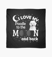 I Love My Poodle To The Moon And Back Scarf