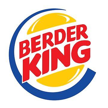 BERDER KING Trump T-Shirt by RyanJGill