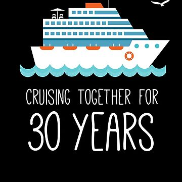 Cruising Together For 30 Years Wedding Anniversary by with-care