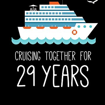 Cruising Together For 29 Years Wedding Anniversary by with-care