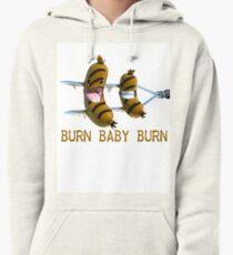 Burn, Baby Burn T-Shirt Pullover Hoodie