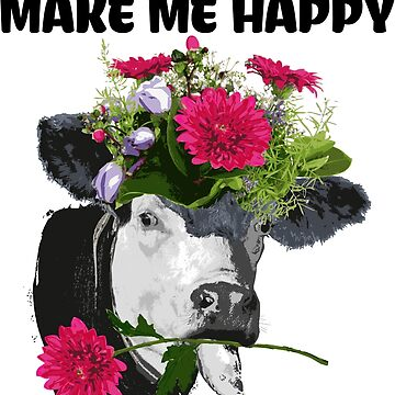 Cows Make Me Happy You Not So Much T-Shirt Funny Farmer Tees by BCreative4U