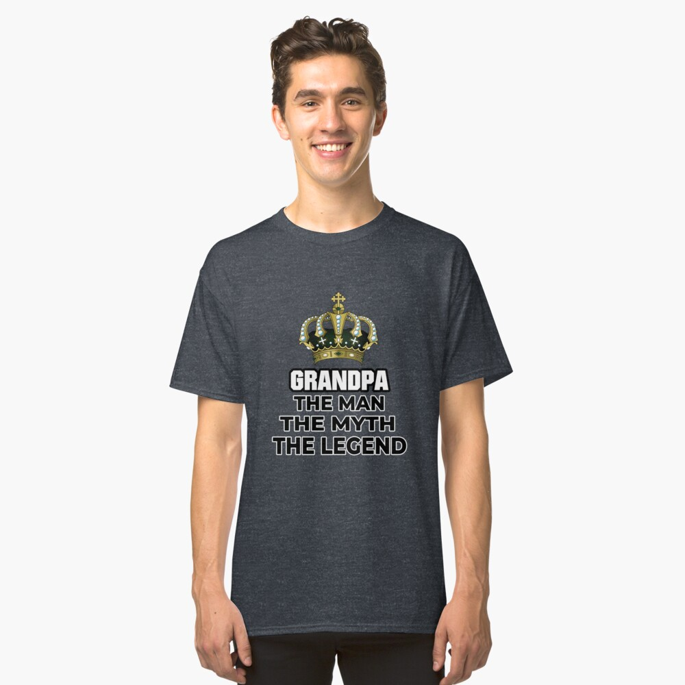 Grandpa Man Myth Legend Grandpa Gifts for Christmas, Father Day and Birthday Classic T-Shirt Front