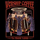 Worship Coffee by Steven Rhodes
