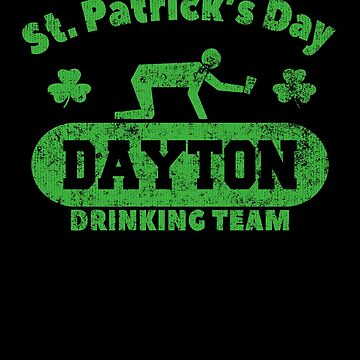 Funny St. Patrick's Day Dayton Drinking Team T-Shirt by fermo