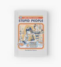 A Cure For Stupid People Hardcover Journal