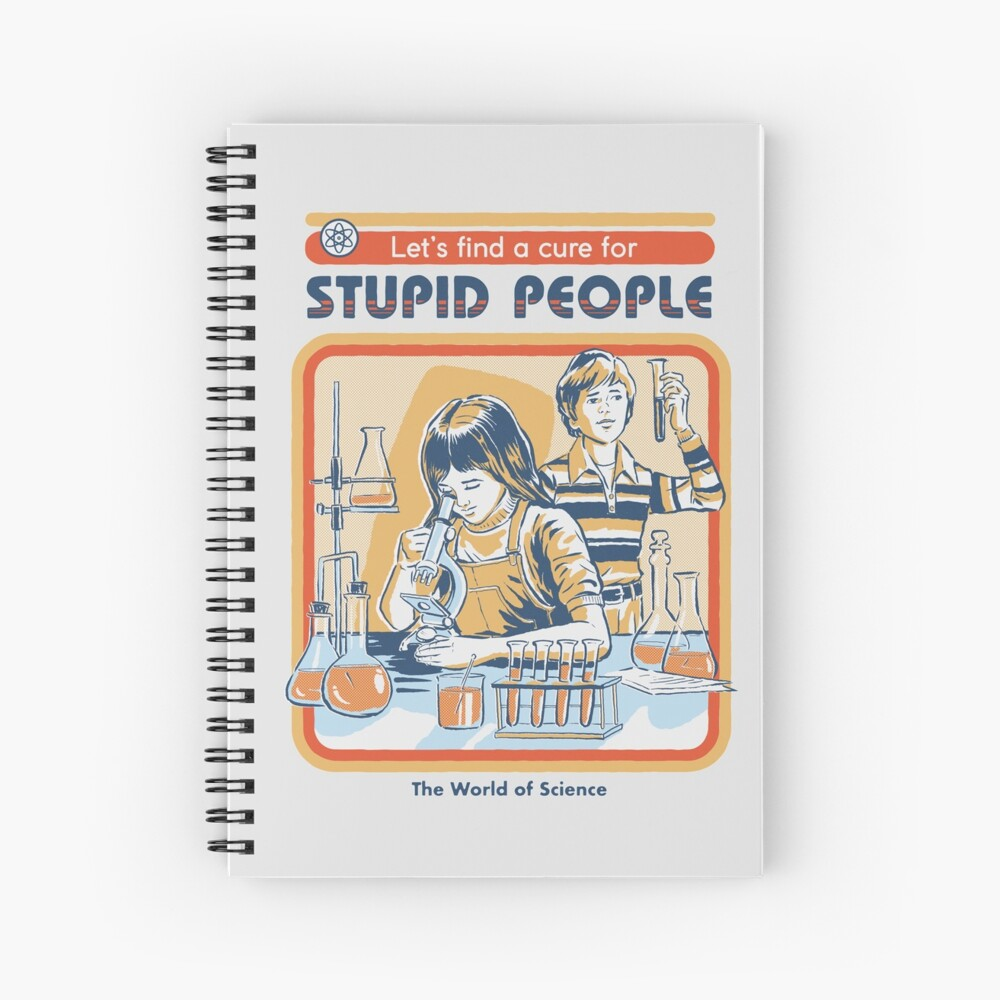 A Cure For Stupid People Spiral Notebook