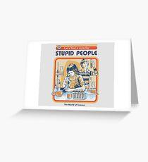 Ein Heilmittel für dumme Leute Grußkarte