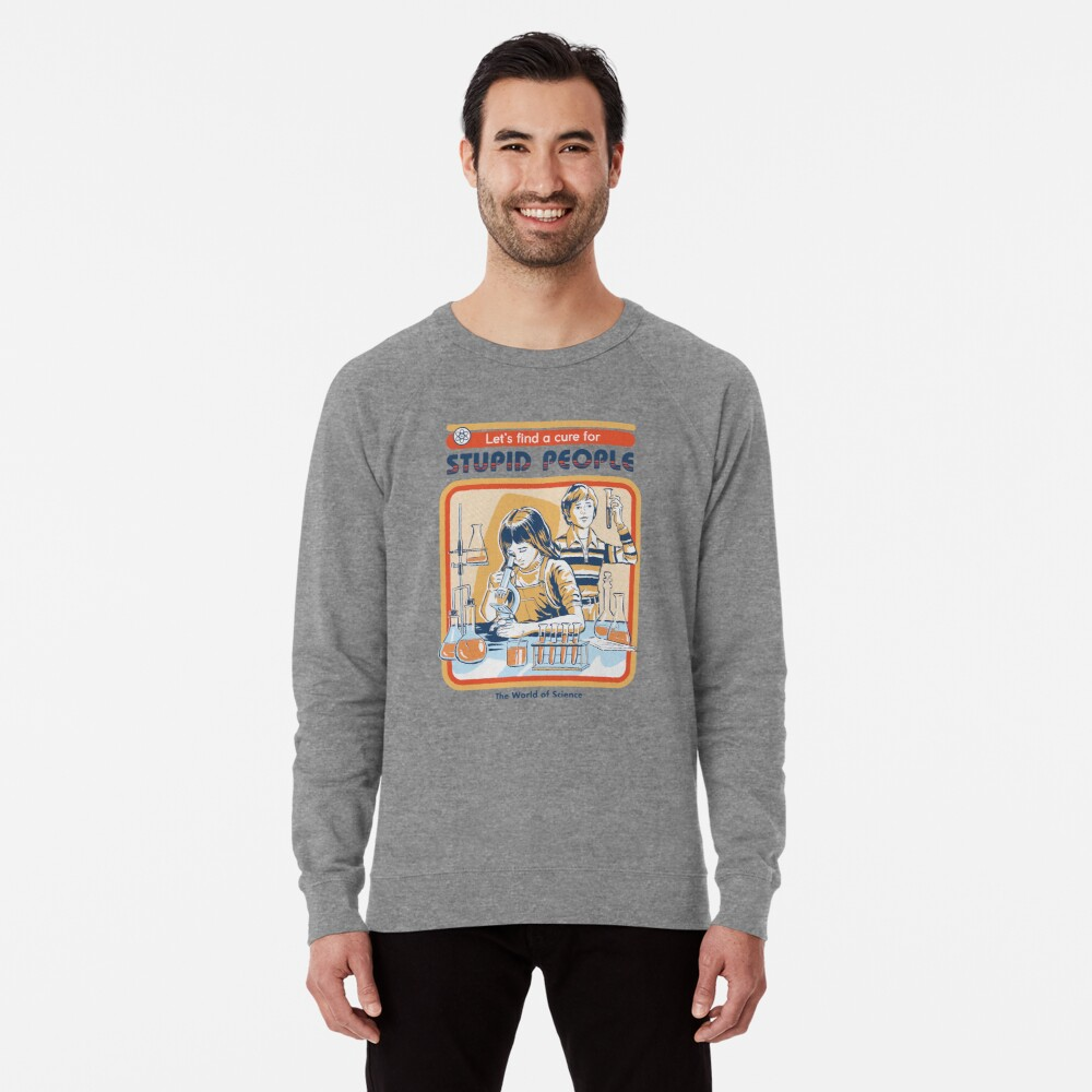 A Cure For Stupid People Lightweight Sweatshirt
