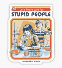 A Cure For Stupid People Sticker