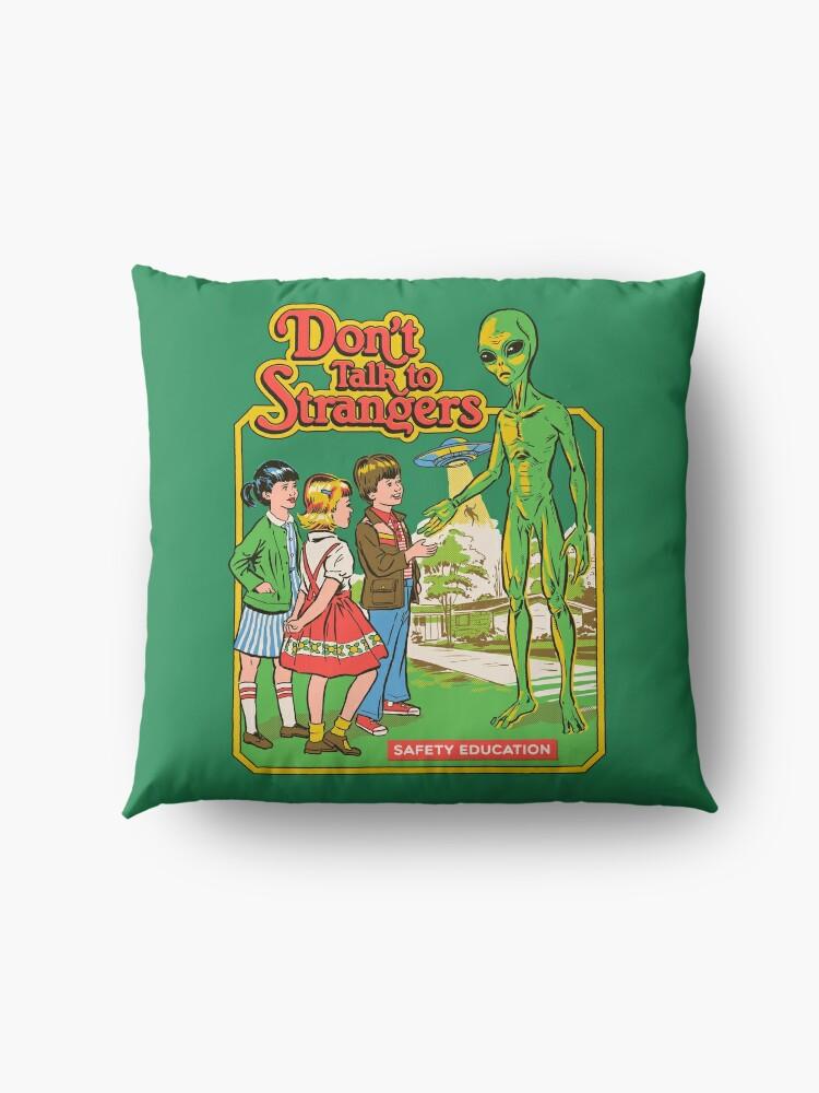 Alternate view of Don't Talk To Strangers Floor Pillow
