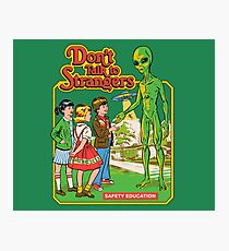 Don't Talk To Strangers Photographic Print