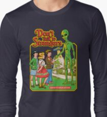 Don't Talk To Strangers Long Sleeve T-Shirt