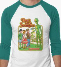 Don't Talk To Strangers Baseball ¾ Sleeve T-Shirt