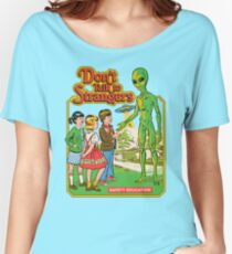 Don't Talk To Strangers Relaxed Fit T-Shirt