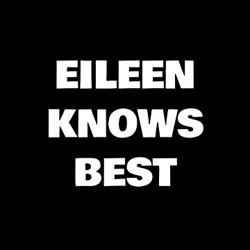 Eileen Knows Best by DogBoo