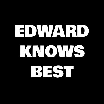 Edward Knows Best by DogBoo