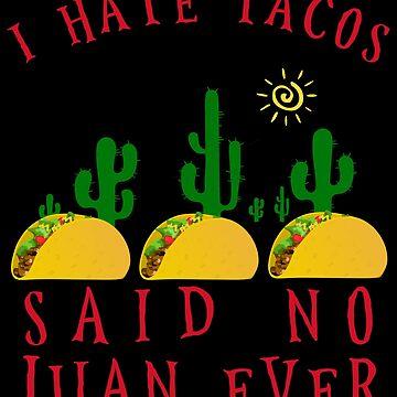 Cinco de Mayo - I Hate Tacos Said No Juan Ever by Basti09