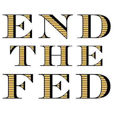 End the Fed by MillSociety